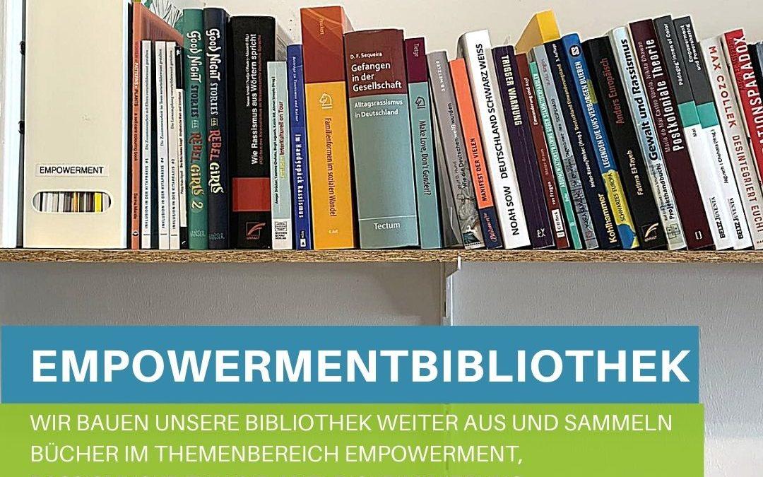 Knowledge is Power! – Wir bauen unsere Empowerment Bibliothek weiter aus.